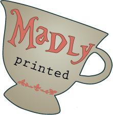 Madly printed
